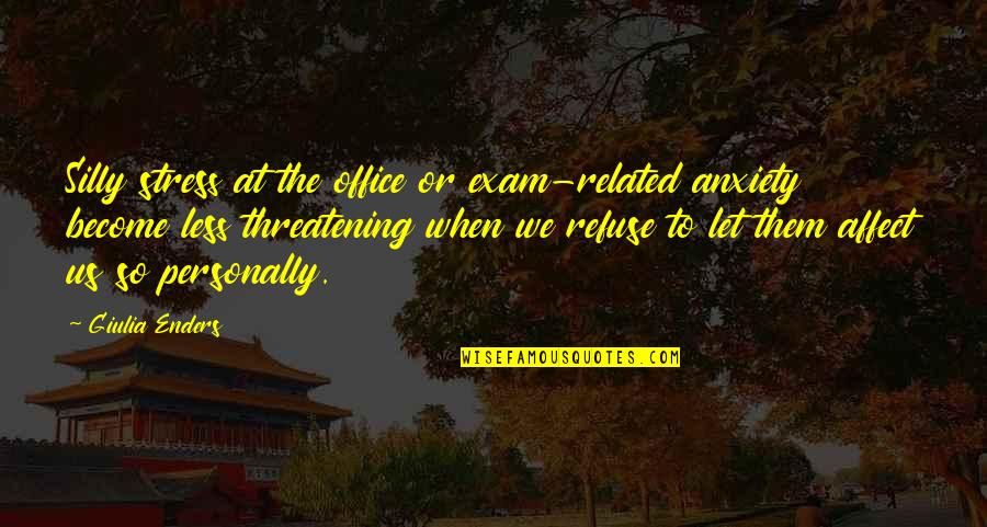 Exam Stress Quotes By Giulia Enders: Silly stress at the office or exam-related anxiety