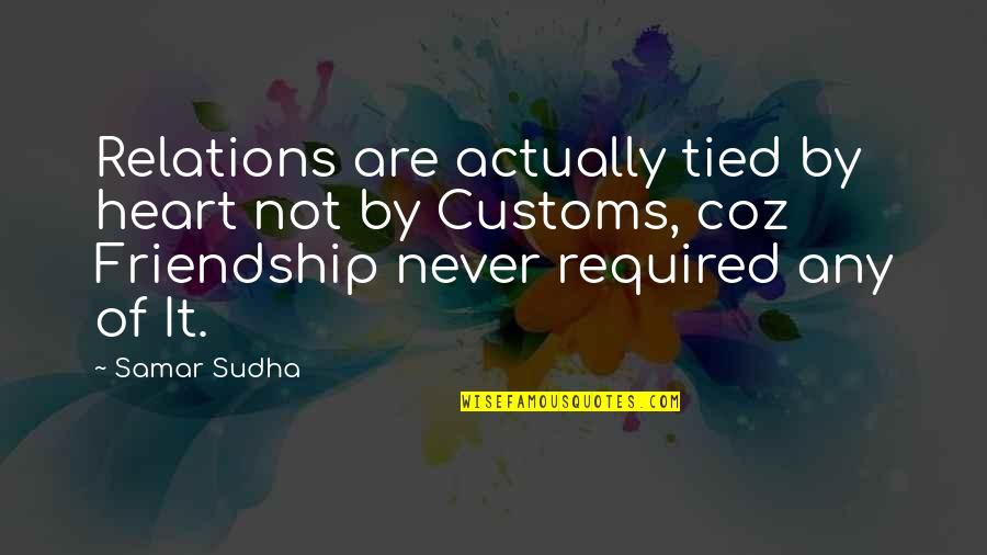 Examination Passed Quotes By Samar Sudha: Relations are actually tied by heart not by