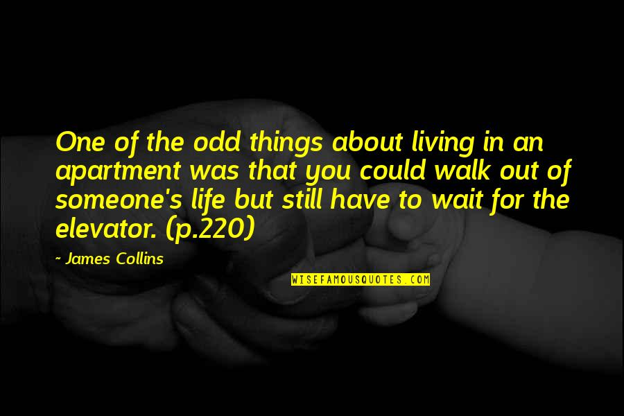 Examples Of Job Quotes By James Collins: One of the odd things about living in