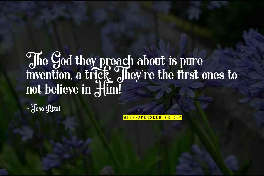 Examples Of Job Quotes By Jose Rizal: The God they preach about is pure invention,