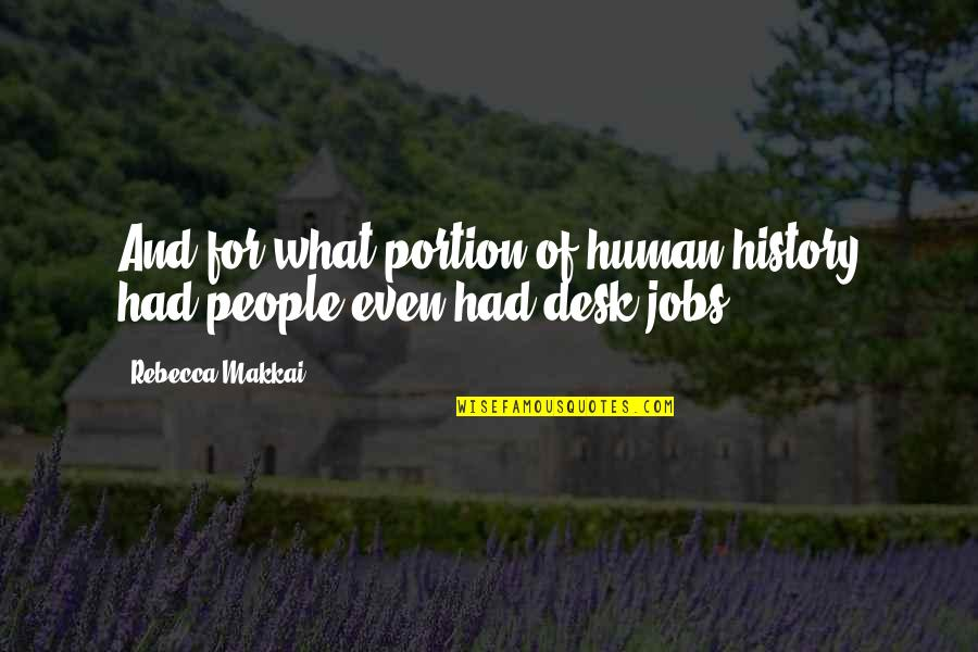 Exams Coming Near Quotes By Rebecca Makkai: And for what portion of human history had