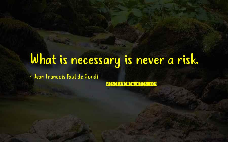 Excel Macro Export Csv Quotes By Jean Francois Paul De Gondi: What is necessary is never a risk.