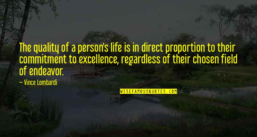 Excellence Vince Lombardi Quotes By Vince Lombardi: The quality of a person's life is in