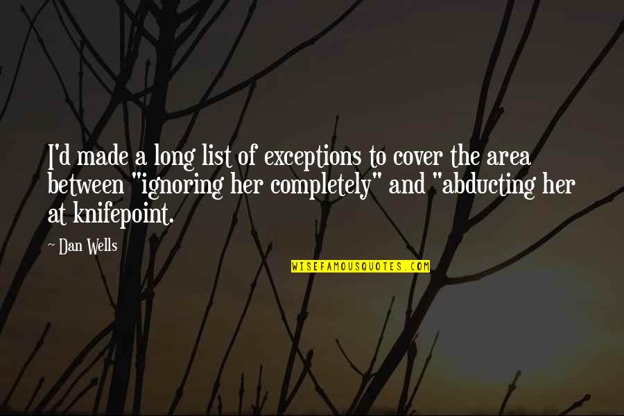 Exceptions To Rules Quotes By Dan Wells: I'd made a long list of exceptions to