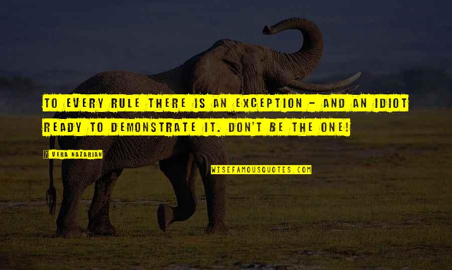 Exceptions To Rules Quotes By Vera Nazarian: To every rule there is an exception -