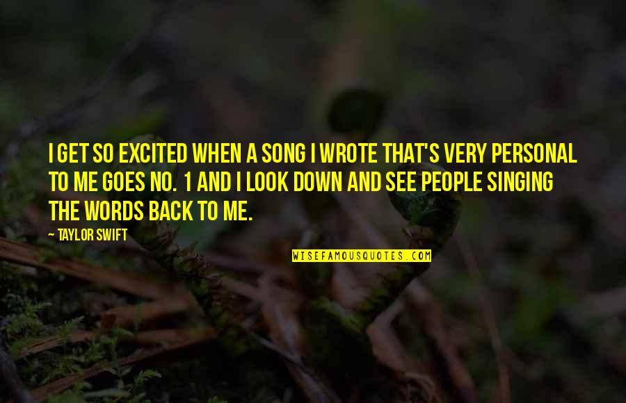 Excited To See You Soon Quotes By Taylor Swift: I get so excited when a song I