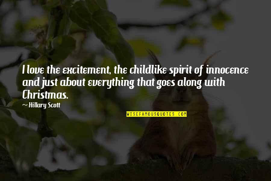 Excitement For Christmas Quotes By Hillary Scott: I love the excitement, the childlike spirit of