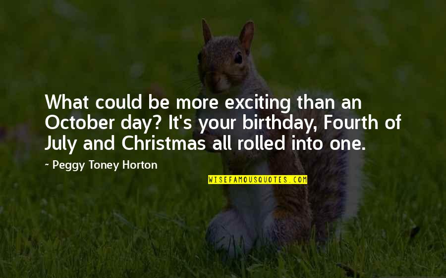 Excitement For Christmas Quotes By Peggy Toney Horton: What could be more exciting than an October
