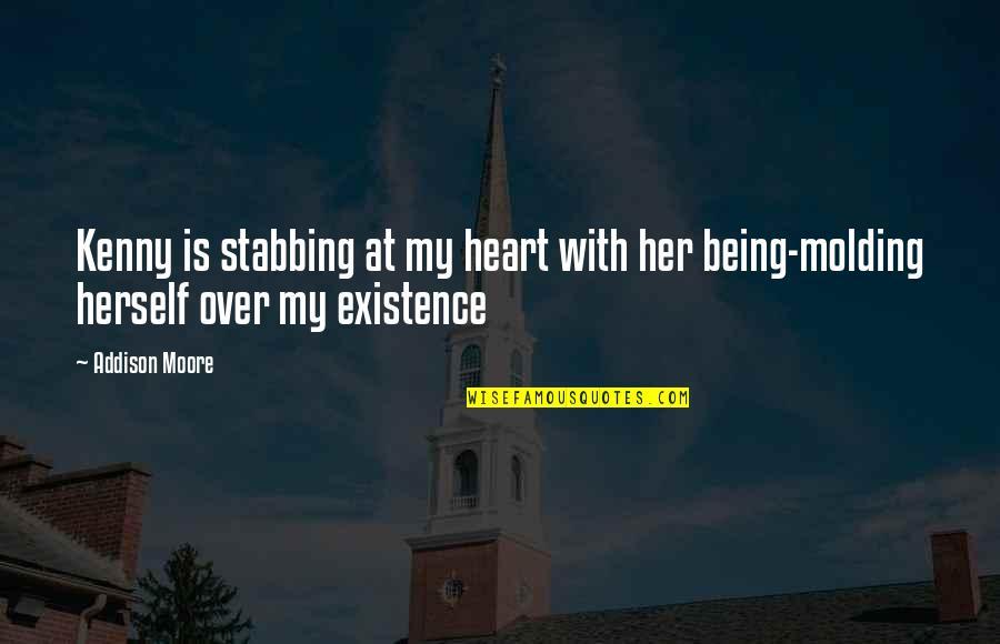 Excitement Of Meeting Someone New Quotes By Addison Moore: Kenny is stabbing at my heart with her