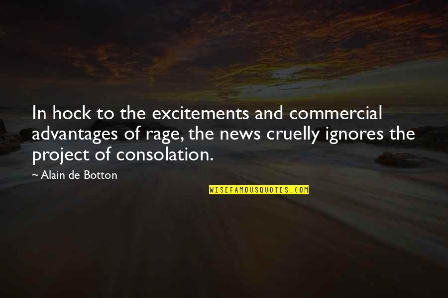 Excitements Quotes By Alain De Botton: In hock to the excitements and commercial advantages