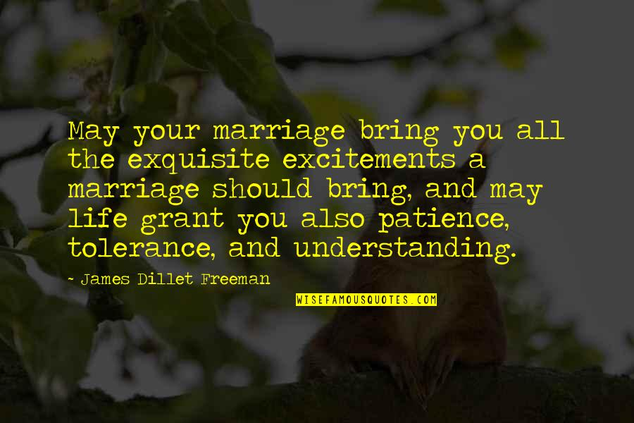 Excitements Quotes By James Dillet Freeman: May your marriage bring you all the exquisite