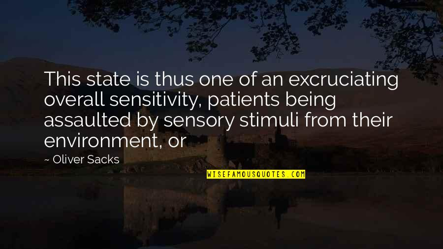 Excruciating Quotes By Oliver Sacks: This state is thus one of an excruciating