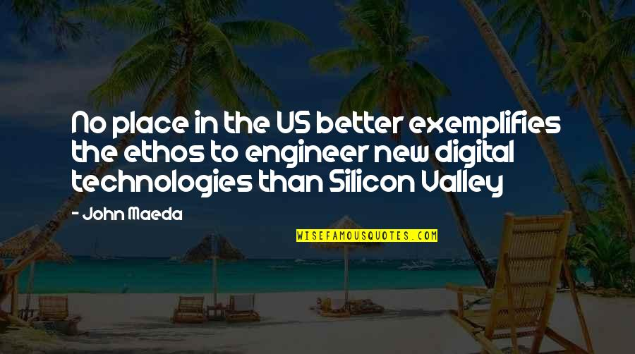 Exemplifies Quotes By John Maeda: No place in the US better exemplifies the