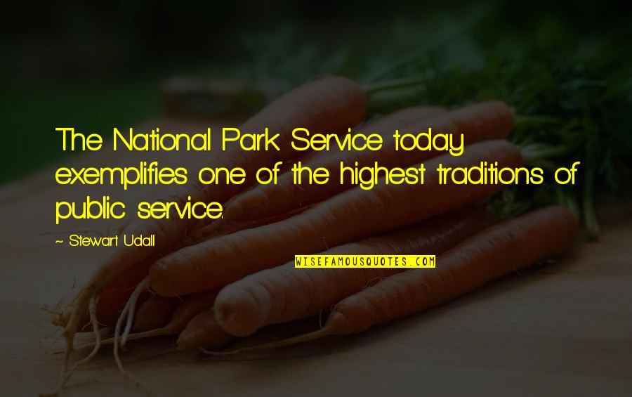 Exemplifies Quotes By Stewart Udall: The National Park Service today exemplifies one of