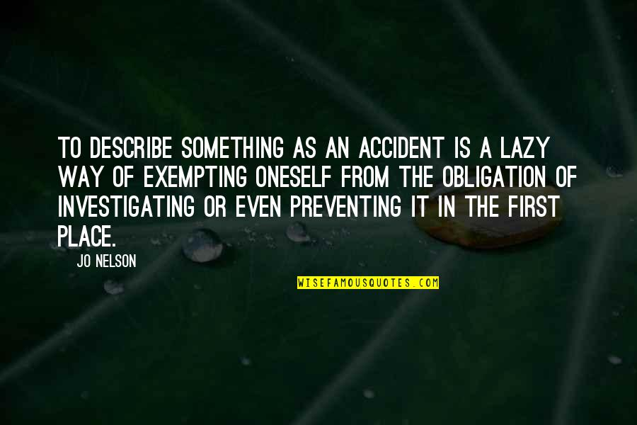 Exempting Quotes By Jo Nelson: To describe something as an accident is a