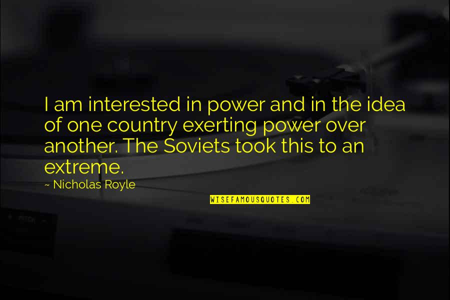 Exerting Quotes By Nicholas Royle: I am interested in power and in the