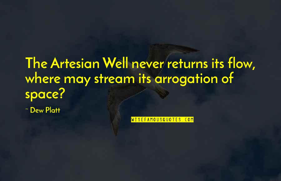 Exes Getting In The Way Quotes By Dew Platt: The Artesian Well never returns its flow, where