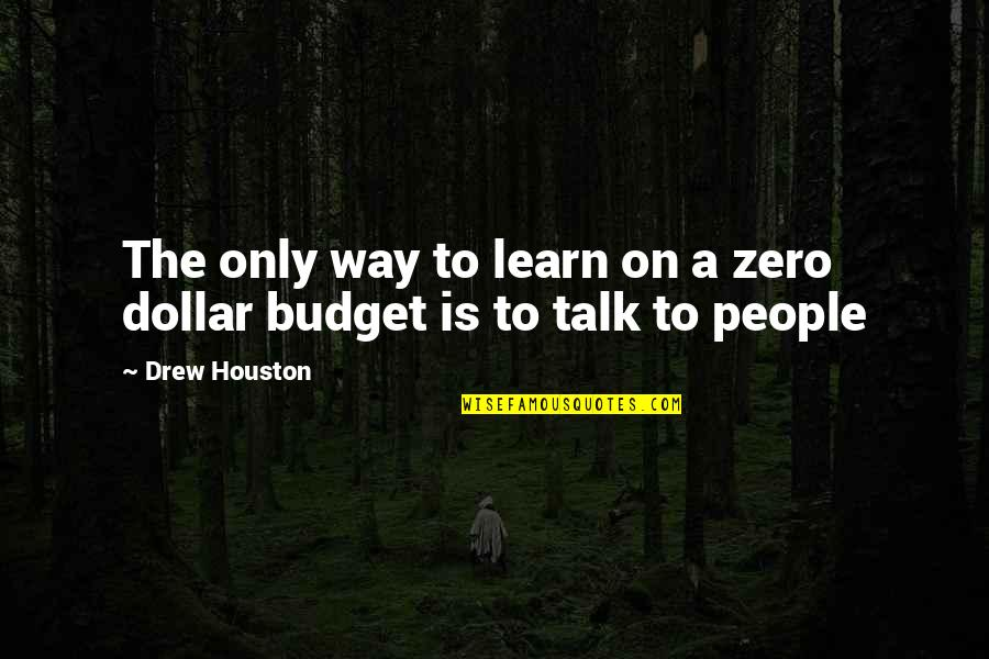 Exes Getting In The Way Quotes By Drew Houston: The only way to learn on a zero