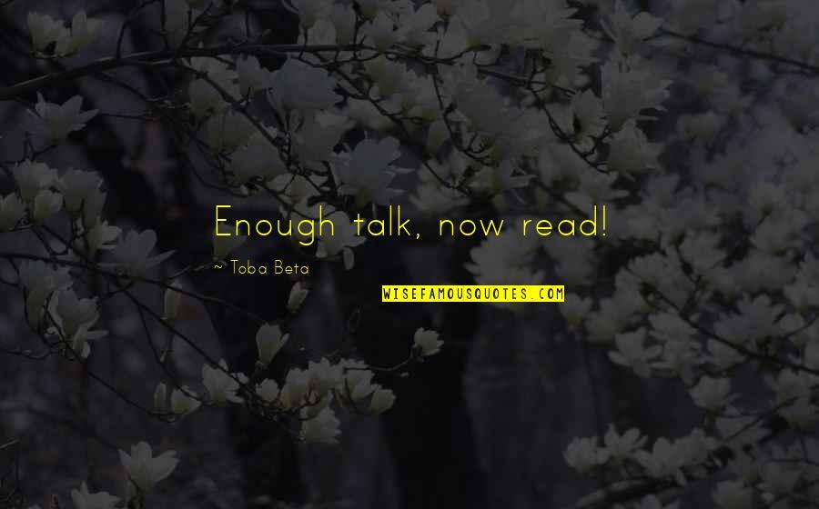 Exfoliates Quotes By Toba Beta: Enough talk, now read!