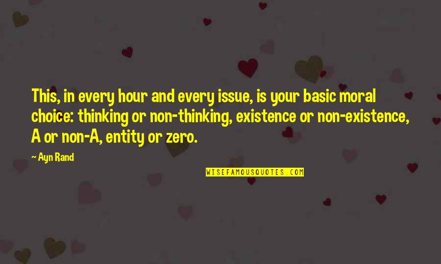 Existence Of Evil Quotes By Ayn Rand: This, in every hour and every issue, is