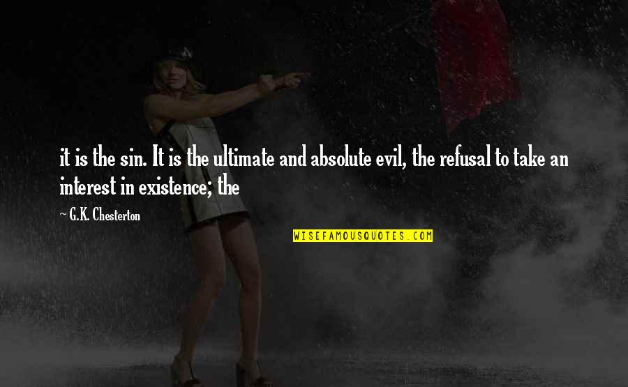 Existence Of Evil Quotes By G.K. Chesterton: it is the sin. It is the ultimate