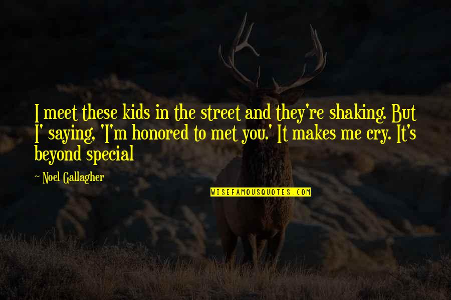 Existentiality Quotes By Noel Gallagher: I meet these kids in the street and
