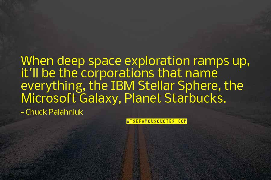 Exodus Quotes Quotes By Chuck Palahniuk: When deep space exploration ramps up, it'll be
