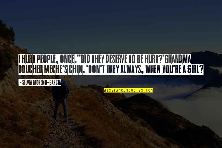 Exodus Quotes Quotes By Silvia Moreno-Garcia: I hurt people, once.''Did they deserve to be