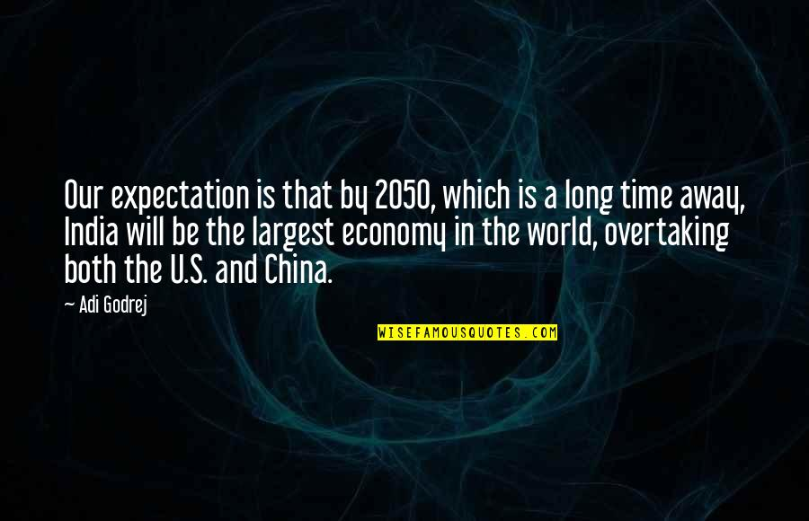 Expectation Quotes By Adi Godrej: Our expectation is that by 2050, which is