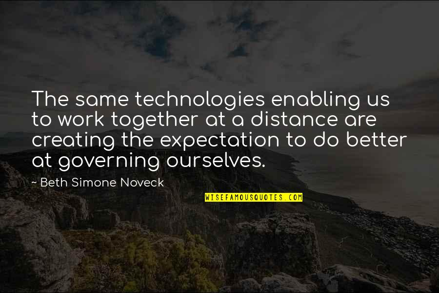 Expectation Quotes By Beth Simone Noveck: The same technologies enabling us to work together