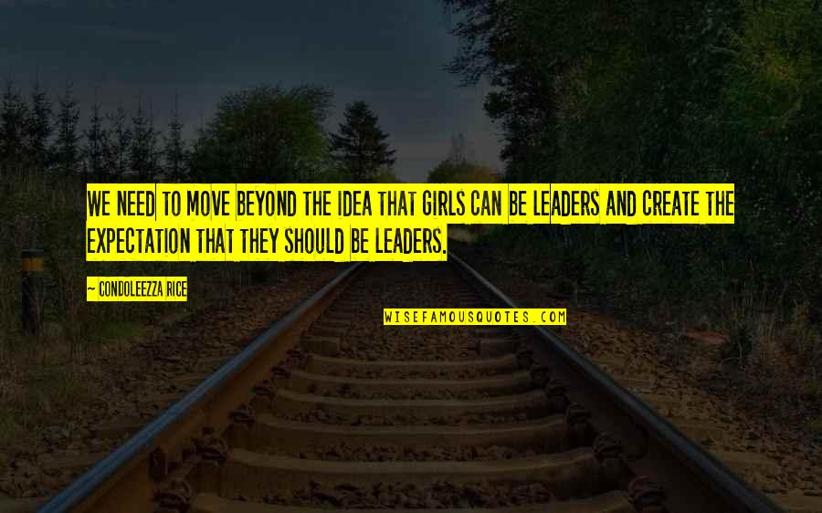 Expectation Quotes By Condoleezza Rice: We need to move beyond the idea that