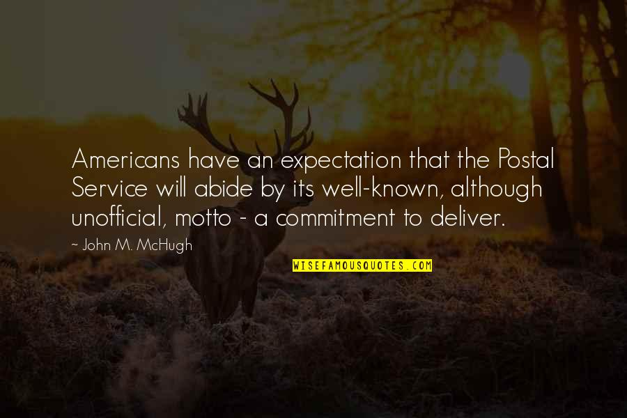 Expectation Quotes By John M. McHugh: Americans have an expectation that the Postal Service