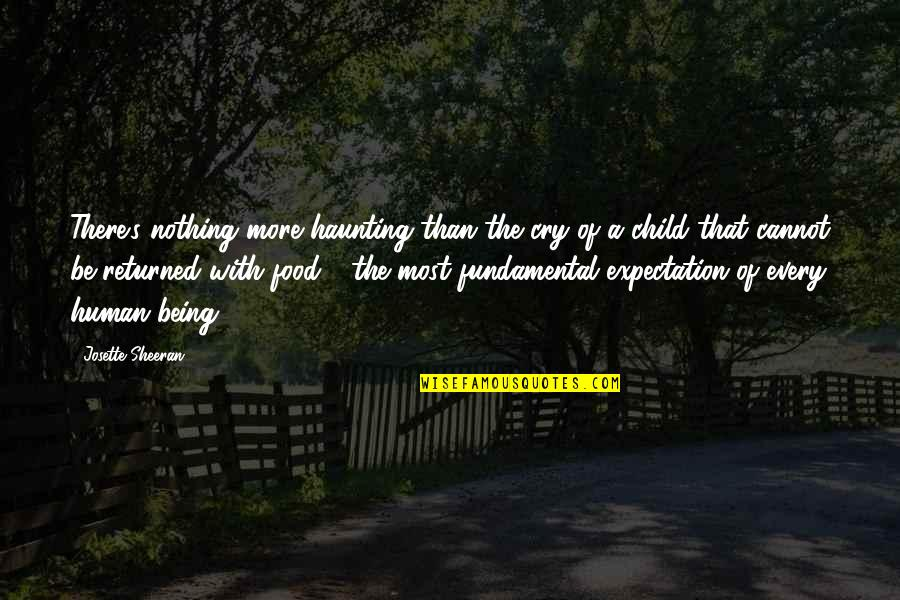 Expectation Quotes By Josette Sheeran: There's nothing more haunting than the cry of