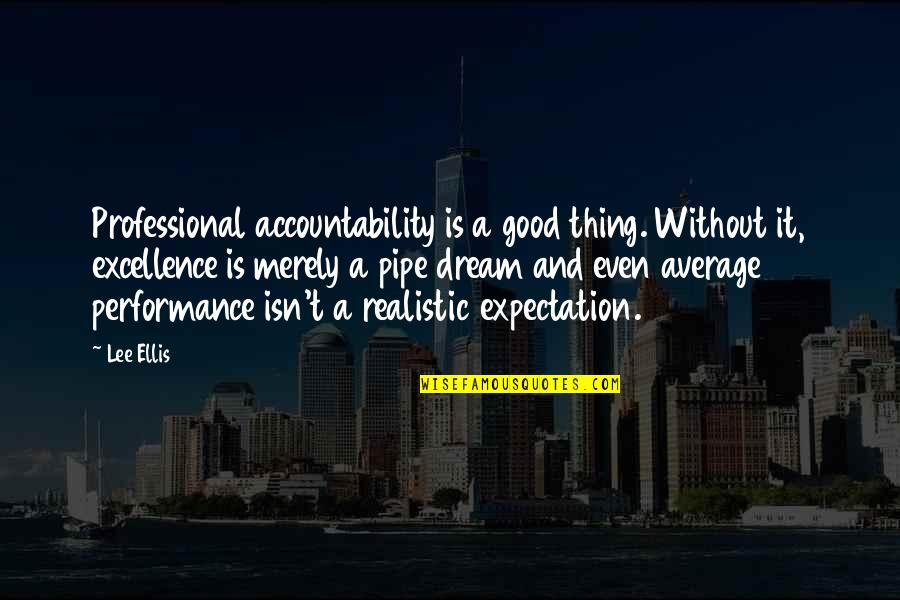 Expectation Quotes By Lee Ellis: Professional accountability is a good thing. Without it,