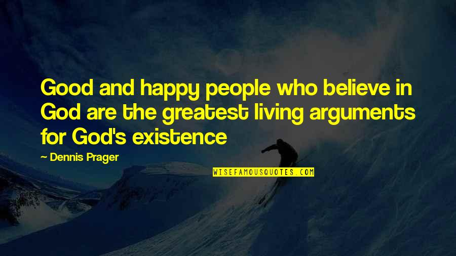 Expected Death Quotes By Dennis Prager: Good and happy people who believe in God