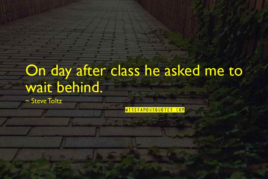 Expected Death Quotes By Steve Toltz: On day after class he asked me to