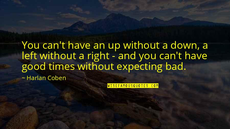 Expecting The Best Quotes By Harlan Coben: You can't have an up without a down,