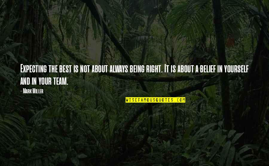 Expecting The Best Quotes By Mark Miller: Expecting the best is not about always being