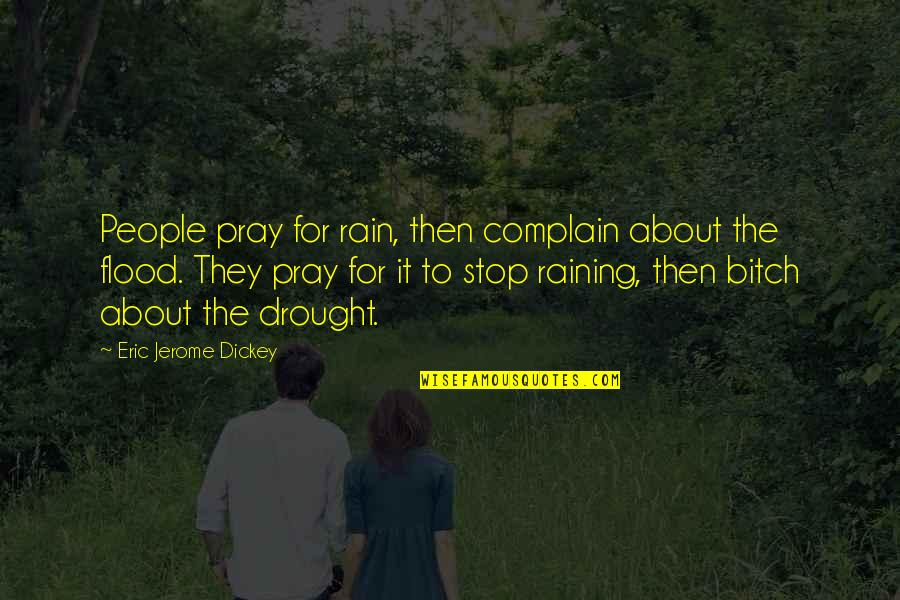 Expecting The Worst Quotes By Eric Jerome Dickey: People pray for rain, then complain about the