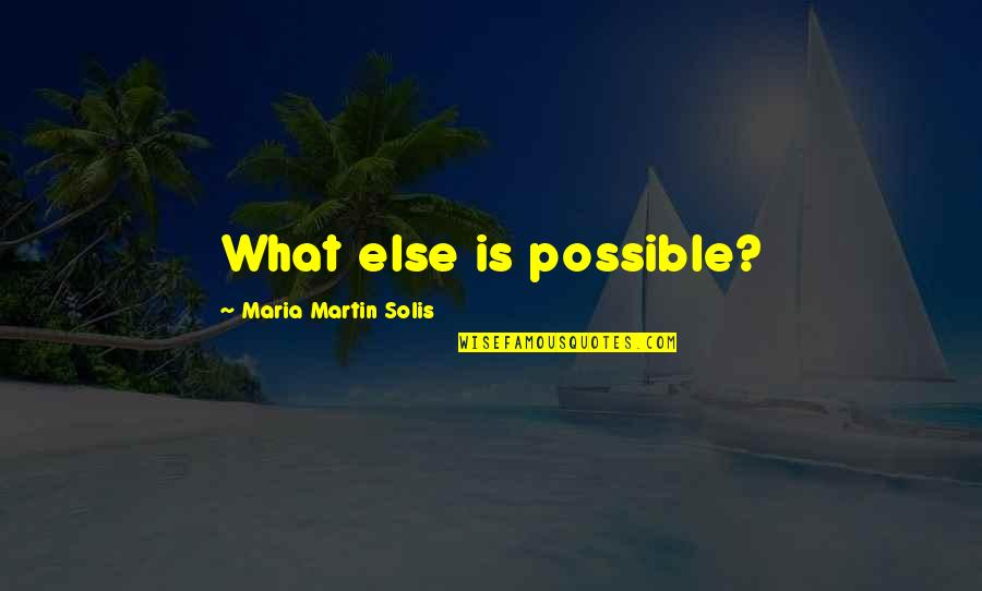 Expecting The Worst Quotes By Maria Martin Solis: What else is possible?