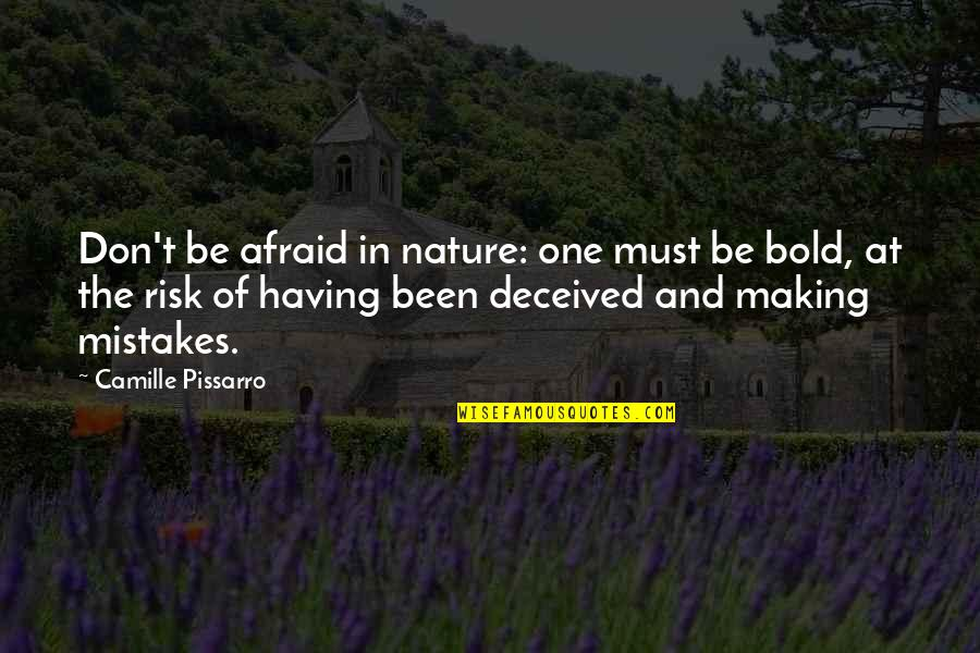 Expelled Movie Quotes By Camille Pissarro: Don't be afraid in nature: one must be
