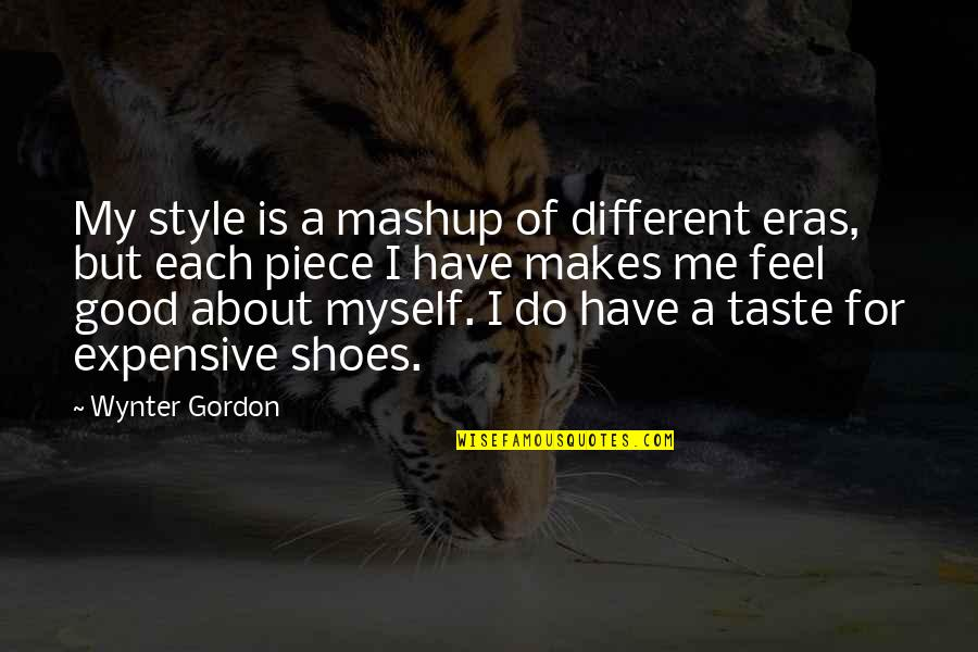 Expensive Taste Quotes By Wynter Gordon: My style is a mashup of different eras,