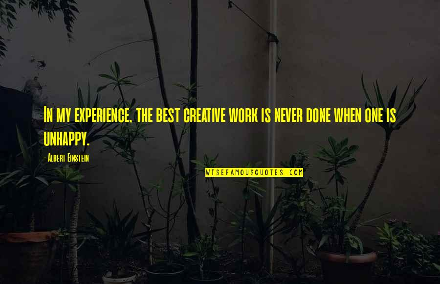 Experience In Work Quotes By Albert Einstein: In my experience, the best creative work is