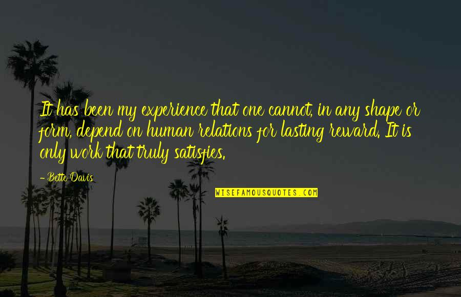 Experience In Work Quotes By Bette Davis: It has been my experience that one cannot,