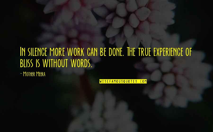 Experience In Work Quotes By Mother Meera: In silence more work can be done. The