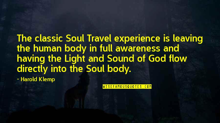 Experience Travel Quotes By Harold Klemp: The classic Soul Travel experience is leaving the