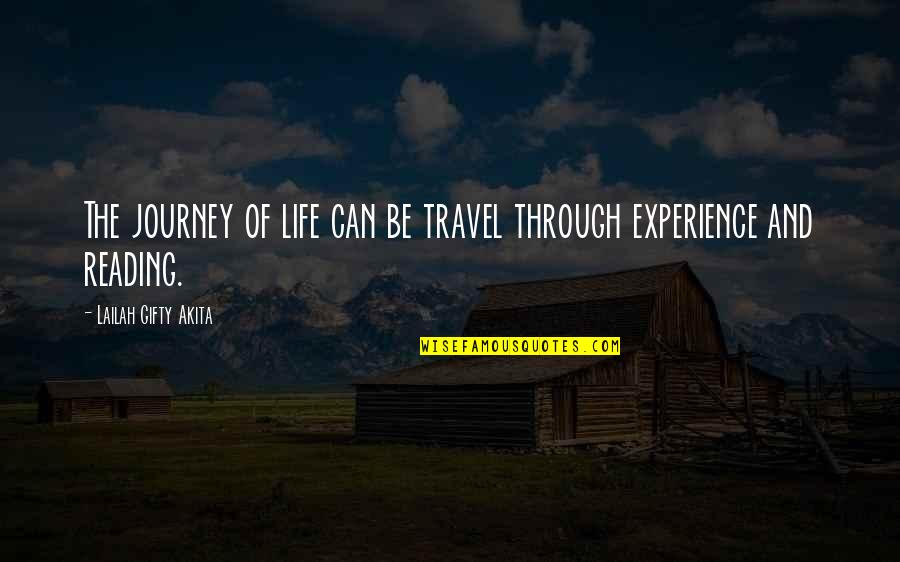 Experience Travel Quotes By Lailah Gifty Akita: The journey of life can be travel through