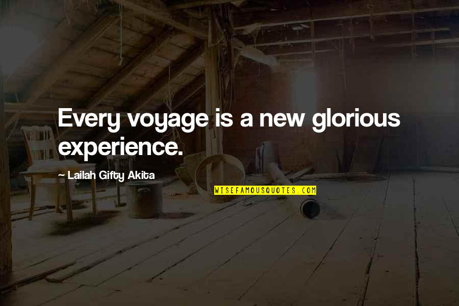 Experience Travel Quotes By Lailah Gifty Akita: Every voyage is a new glorious experience.