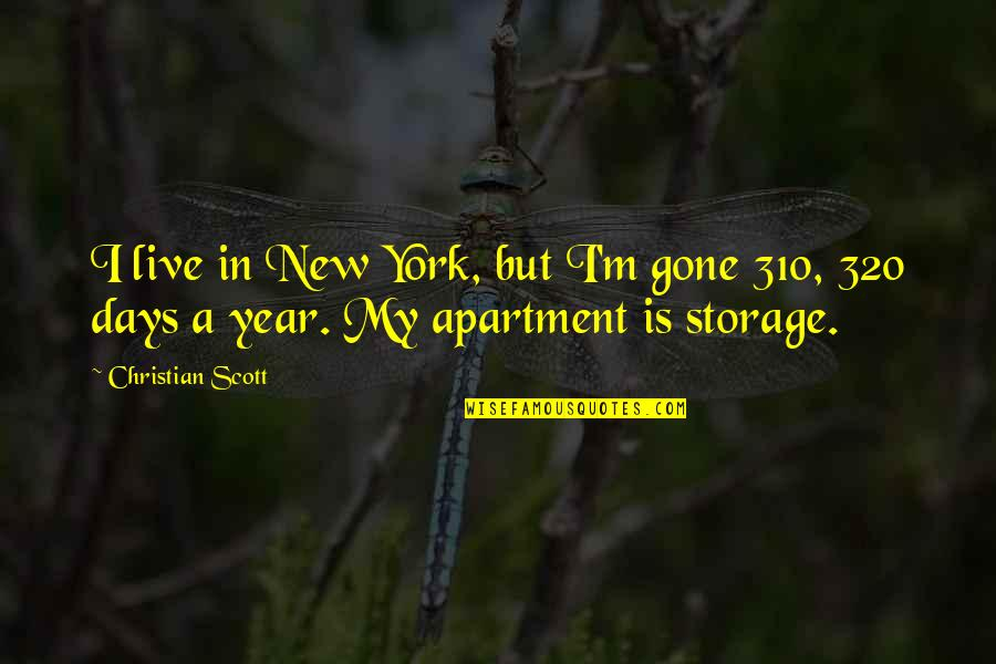 Experiencing God's Love Quotes By Christian Scott: I live in New York, but I'm gone