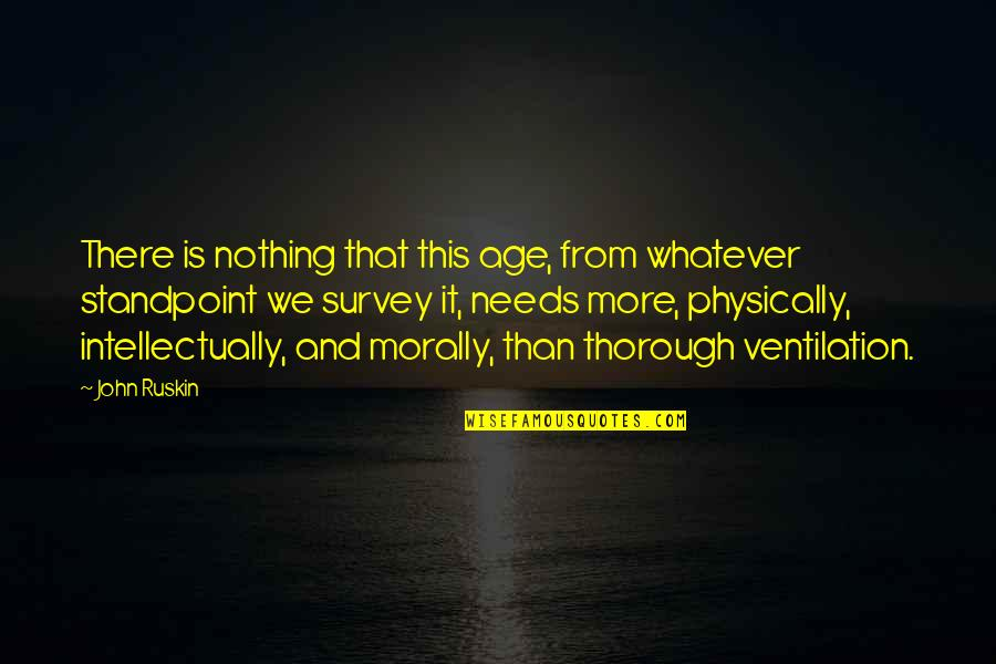 Experiencing God's Love Quotes By John Ruskin: There is nothing that this age, from whatever